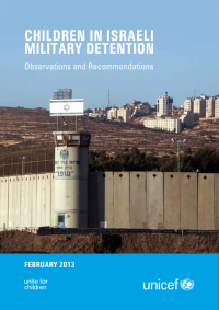 Unicef's report: Children in Israeli Military Detention
